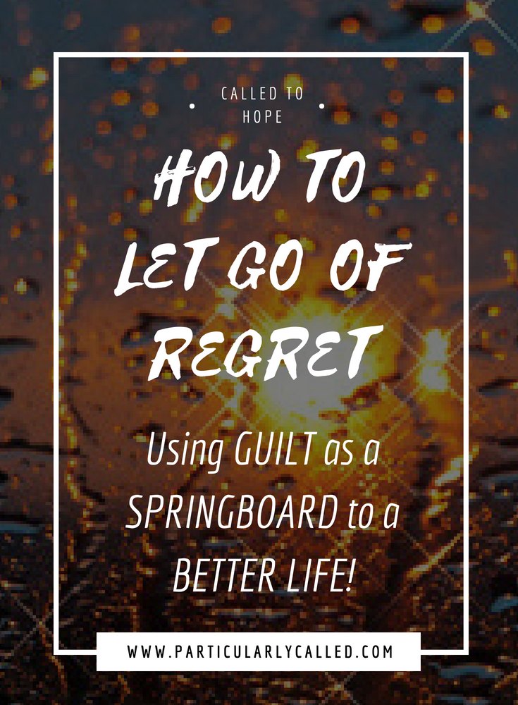 how to get past guilt and regret