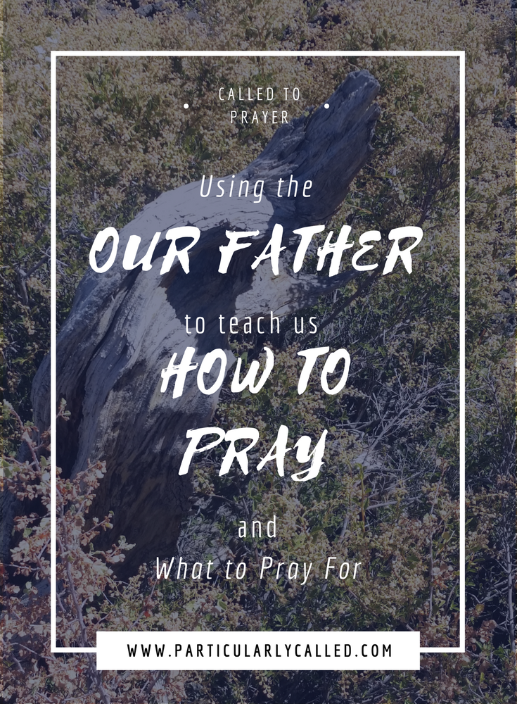 using-the-our-father-to-teach-us-how-to-pray-and-what-to-pray-for