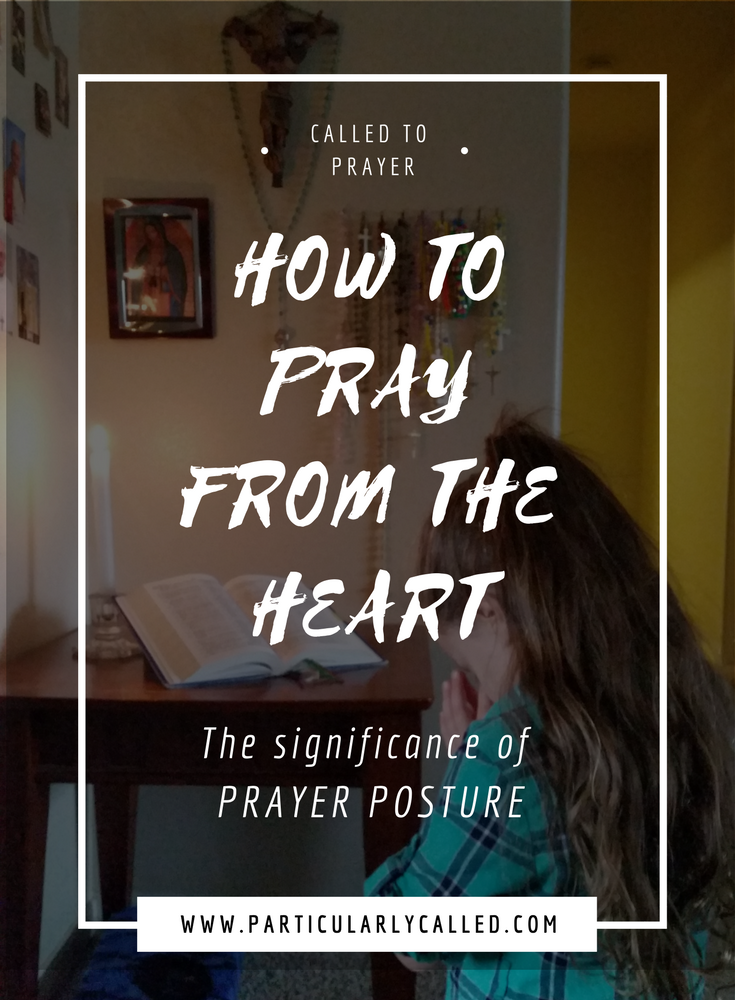 pray-from-the-heart-significance-of-prayer-posture