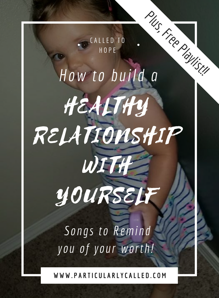 How To Build A Healthy Relationship With Yourself Songs To Remind